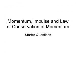 Momentum Impulse and Law of Conservation of Momentum