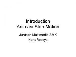 Introduction Animasi Stop Motion Jurusan Multimedia SMK Hana