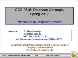 CGS 2545 Database Concepts Spring 2012 Introduction to