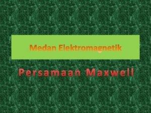 Persamaan Maxwell Persamaan Maxwell Dalam Bentuk Diferensial Dalam