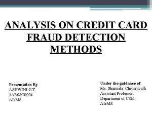 ANALYSIS ON CREDIT CARD FRAUD DETECTION METHODS Presentation