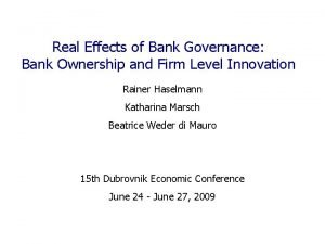 Real Effects of Bank Governance Bank Ownership and
