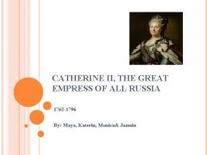 CATHERINE II THE GREAT EMPRESS OF ALL RUSSIA