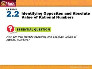 LESSON 2 2 Identifying Opposites and Absolute Value