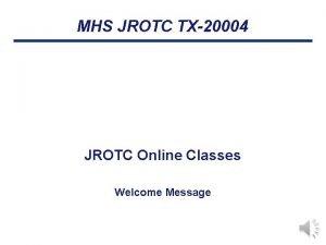 MHS JROTC TX20004 JROTC Online Classes Welcome Message