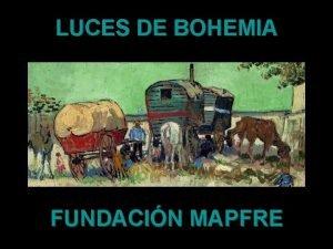 LUCES DE BOHEMIA FUNDACIN MAPFRE La exposicin Luces