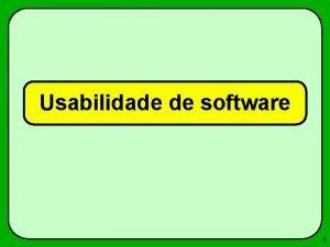 Usabilidade de software 1 Usabilidade de software Interface