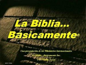 7 La Biblia Bsicamente Una presentacin de los