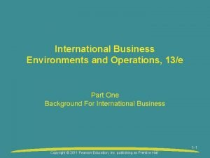 International Business Environments and Operations 13e Part One
