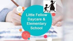 Little Fellow Daycare Elementary School 2 Little Fellow