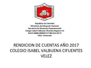Repblica de Colombia Ministerio de Educacin Nacional Secretaria