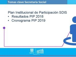 Temas clave Secretara Social Plan Institucional de Participacin