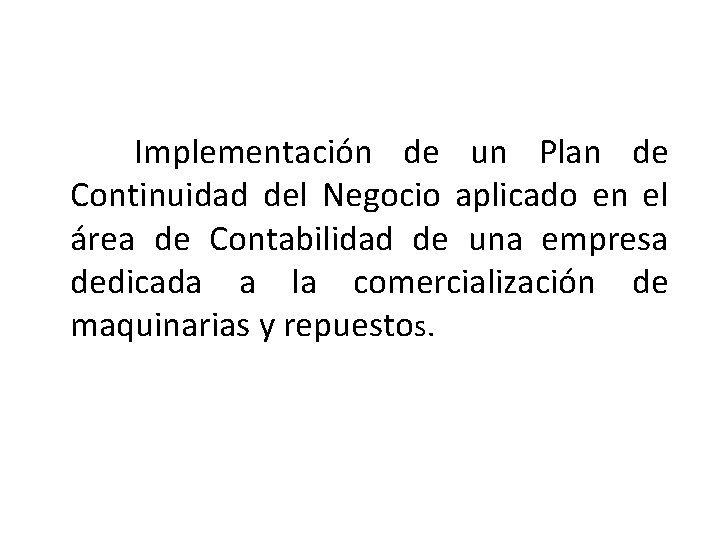 Implementacin de un Plan de Continuidad del Negocio