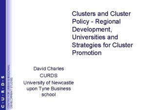 Clusters and Cluster Policy Regional Development Universities and