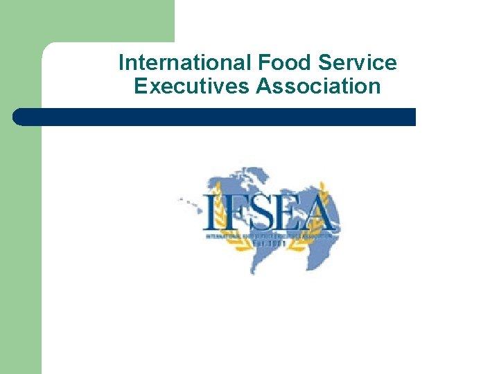 International Food Service Executives Association International Food Service
