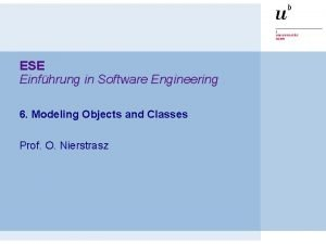 ESE Einfhrung in Software Engineering 6 Modeling Objects