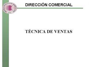 DIRECCIN COMERCIAL TCNICA DE VENTAS CONCEPTO Y FUNCIONES