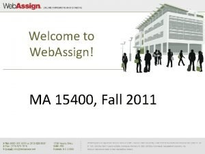 Welcome to Web Assign MA 15400 Fall 2011