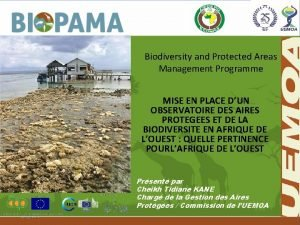 Biodiversity and Protected Areas Management Programme MISE EN
