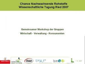Chance Nachwachsende Rohstoffe Wissenschaftliche Tagung Ried 2007 Gemeinsamer