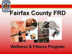 Fairfax County FRD Wellness Fitness Program Wellness Fitness