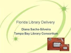 Florida Library Delivery Diana SachsSilveira Tampa Bay Library