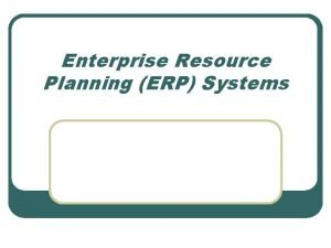 Enterprise Resource Planning ERP Systems What is ERP