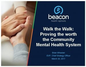 Walk the Walk Proving the worth the Community