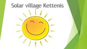 Solar village Kettenis Solar village Kettenis A project