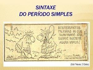SINTAXE DO PERODO SIMPLES SINTAXE DA ORAO PERODO