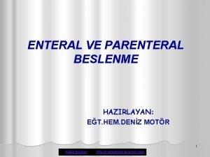 ENTERAL VE PARENTERAL BESLENME HAZIRLAYAN ET HEM DENZ