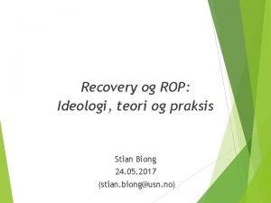 Recovery og ROP Ideologi teori og praksis Stian