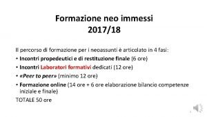Formazione neo immessi 201718 Il percorso di formazione
