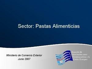 Sector Pastas Alimenticias Ministerio de Comercio Exterior Junio