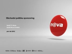 Obchodn politika sponzoring kanl TV Nova kanl Nova