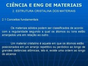 CINCIA E ENG DE MATERIAIS 2 ESTRUTURA CRISTALINA