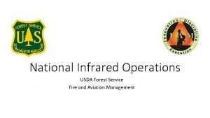 National Infrared Operations USDA Forest Service Fire and