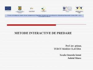 METODE INTERACTIVE DE PREDARE Prof inv primar TURCU