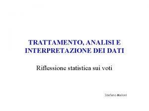 TRATTAMENTO ANALISI E INTERPRETAZIONE DEI DATI Riflessione statistica