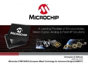 Aerospace Defense AMICSA 2018 Microchip ATMX 150 RHA