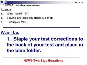 Fri 916 SWBAT solve twostep equations Agenda 1