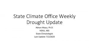 State Climate Office Weekly Drought Update Adnan Akyuz