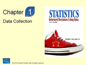 Chapter 1 Data Collection 2010 Pearson Prentice Hall