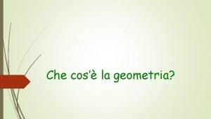 Che cos la geometria Significati Cosa significa dare