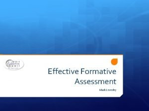 Effective Formative Assessment Mark Levesley Introductions Mark Levesley