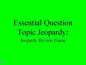 Essential Question Topic Jeopardy Jeopardy Review Game Subsidiary