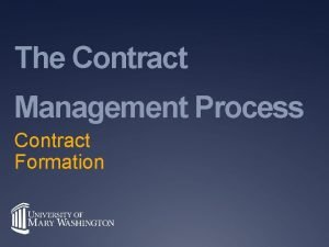 The Contract Management Process Contract Formation INTRODUCTION Successful