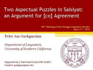 Two Aspectual Puzzles in Saisiyat an Argument for