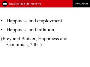Happiness and employment Happiness and inflation Frey and