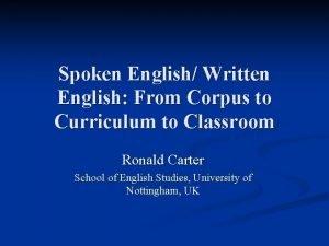 Spoken English Written English From Corpus to Curriculum